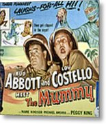 Abbott And Costello Meet The Mummy, Lou Metal Print