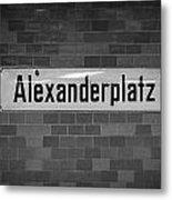 Alexanderplatz Berlin U-bahn Underground Railway Station Name Plates Germany Metal Print by Joe Fox