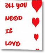 All You Need Is Love Metal Print by Georgia Fowler