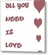 All You Need Is Love - Plum Metal Print by Georgia Fowler