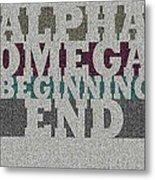 Alpha Omega Beginning End Metal Print