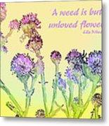 An Unloved Flower Metal Print
