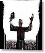 As I Rule They Shall Follow Metal Print
