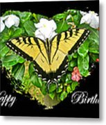 Birthday Greeting Card - Tiger Swallowtail Butterfly Metal Print