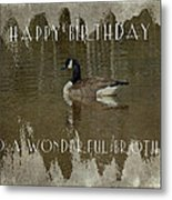 Brother Birthday Greeting Card - Canada Goose Metal Print