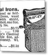 Charcoal Iron, 1895 Metal Print