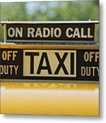 Checker Taxi Cab Duty Sign Metal Print