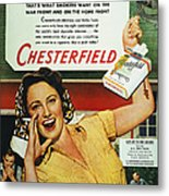 Chesterfield Cigarette Ad Metal Print