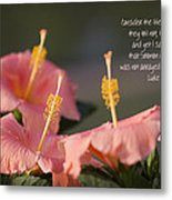 Consider The Lilies How They Grow Metal Print