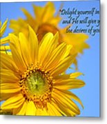 delight yourself in the Lord... Metal Print
