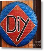 Do It Yourself Sign On Basket Metal Print by Yali Shi