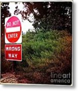 Do Not Enter - Wrong Way Metal Print