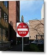 Do Not Enter Metal Print