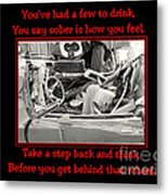 Don't Drink And Drive Metal Print