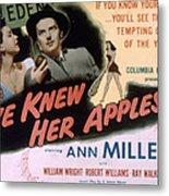 Eve Knew Her Apples, Ann Miller Metal Print by Everett