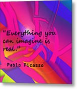 Everything You Imagine Metal Print