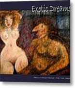 Exotic Dreams  Metal Print