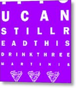 Eye Exam Chart - If You Can Read This Drink Three Martinis - Purple Metal Print