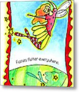 Fairies Flutter Everywhere Metal Print