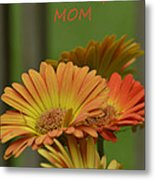 For The One And Only Mom Metal Print