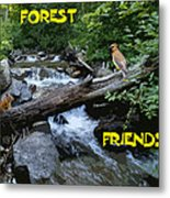 Forest Friends Sharing A Log Over A Creek On Mt Spokane Metal Print