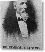 Friedrich Hecker Metal Print