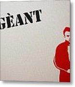 Geant Metal Print