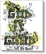 God Is Good Metal Print