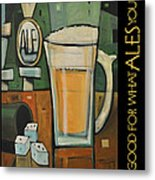 Good For What Ales You Poster Metal Print