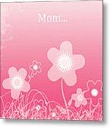 Happy Birthday To You Mom Metal Print