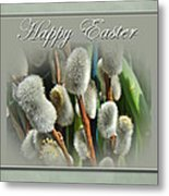 Happy Easter Greeting Card - Pussywillows Metal Print