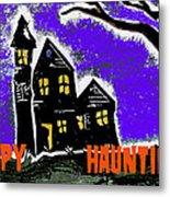 Happy Hauntings Metal Print by Jame Hayes