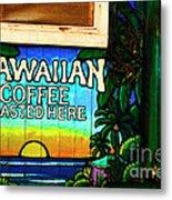 Hawaiian Coffee Metal Print