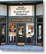 Historic Niles District In California Near Fremont . Niles Essanay Silent Film Museum Edison Theater Metal Print