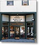 Historic Niles District In California Near Fremont . Niles Essanay Silent Film Museum.edison Theater Metal Print
