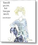 How You Are Old - Birthday Metal Print