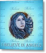 I Believe In Angels Metal Print by The Art With A Heart By Charlotte Phillips