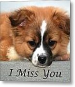 I Miss You Card Metal Print
