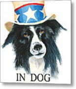 In Dog We Trust Greeting Card Metal Print