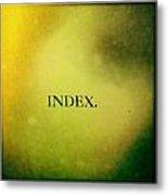 Index Metal Print