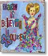Inspirational Art - Magic Is Believing In Yourself Metal Print