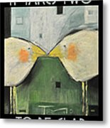 It Takes Two - Beak To Beak Metal Print