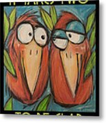 It Takes Two To Be Glad Poster Metal Print