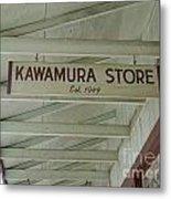 Kawamura Store  Est 1949 Metal Print