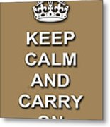 Keep Calm And Carry On Poster Print Brown Background Metal Print