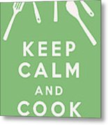 Keep Calm And Cook On Metal Print
