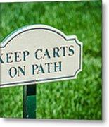 Keep Carts On Path Metal Print