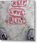 Keep Love Alive Metal Print