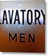 Lavatory Mens Metal Print