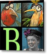 Let Me Tell You Bout The Birds And Metal Print by Tim Nyberg